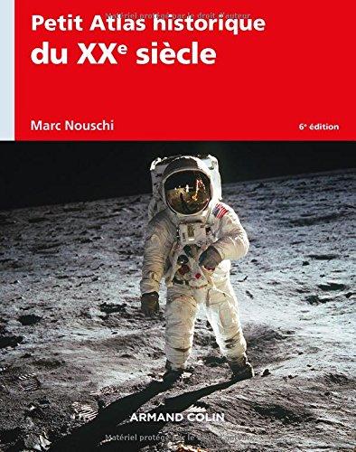 Petit Atlas historique du XXe sicle - 6e d.