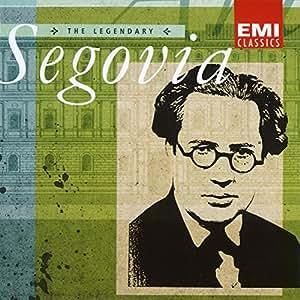 The Legendary Andres Segovia