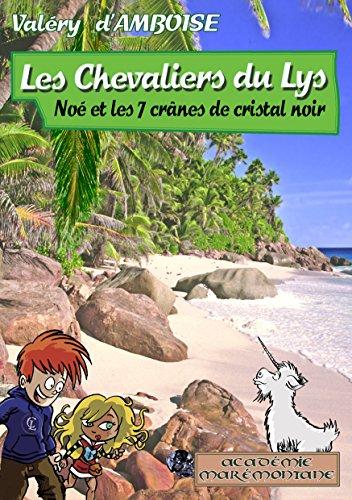 Les Chevaliers du Lys No,t les 7 crnes de cristal noir