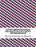 Livre chronologique des recettes de l'auto-entrepreneur: Conforme aux obligations comptables des auto-entrepreneurs