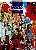 L'histoire de Lyon en BD, Tome 1 - De l'époque romaine à la Renaissance