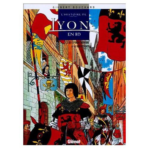 L'histoire de Lyon en BD, Tome 1 : De l'époque romaine à la Renaissance