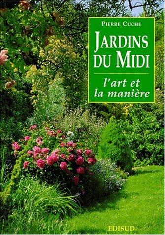 Jardins du Midi : L'art et la manière