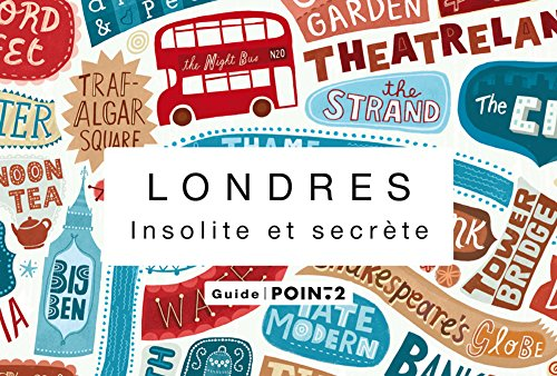 Londres insolite et secrète par Rachel Howard, Bill Nash