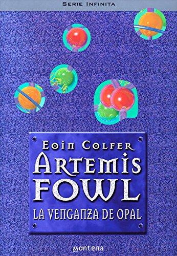 La venganza de Opal (Artemis Fowl 4) (Serie Infinita) por Eoin Colfer