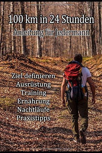 100 km in 24 Stunden: Anleitung für Jedermann