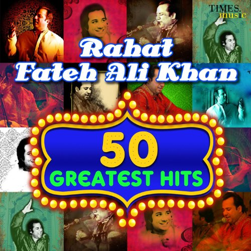 50 Greatest Hits Rahat Fateh A...
