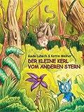Guido Lübeck, Katrin Weiher: Der kleine Kerl vom anderen Stern