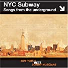 NYC Subway: Songs from the Und