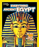 Everything Ancient Egypt: Dig Into a Treasure Trove of Facts, Photos, and Fun (Everything) (National Geographic Kids Everything)