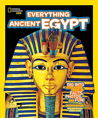 Everything Ancient Egypt: Dig Into a Treasure Trove of Facts, Photos, and Fun (Everything) por Crispin Boyer
