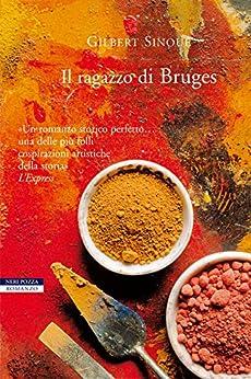 Il ragazzo di Bruges (I narratori delle tavole) di [Sinoué, Gilbert]