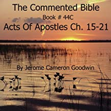 The Commented Bible: Book 44C - Acts of Apostles