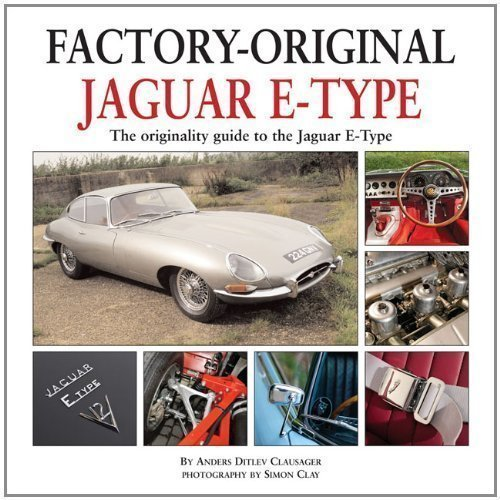 Factory Original Jaguar E-Type: the Originality Guide to the Jaguar E-Type by Clausager, Anders Ditlev published by Herridge & Sons Ltd (2011)