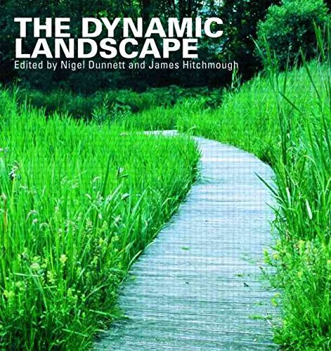 [(The Dynamic Landscape : Design, Ecology and Management of Naturalistic Urban Planting)] [Edited by Nigel Dunnett ] published on (August, 2008)