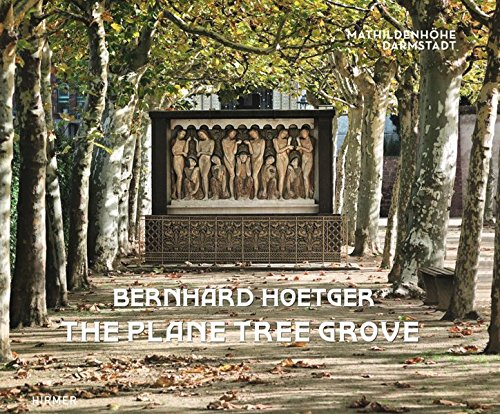 Bernhard Hoetger - The Plane Tree Grove por Ralf Beil