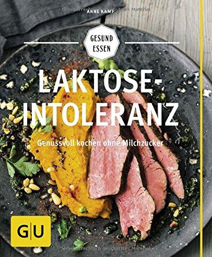 Preisvergleich Produktbild Laktoseintoleranz: Genussvoll kochen ohne Milchzucker (GU Gesund essen)