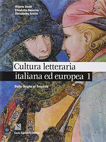 Cultura letteraria italiana ed europea. Per le Scuole superiori: 1