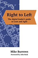 Right to Left: The digital leader's guide to Lean and Agile Paperback