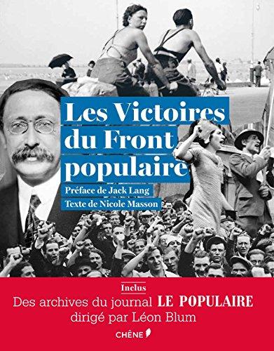 Les victoires du Front populaire : Aves les archives du journal Le populaire par Nicole Masson