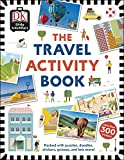 The Travel Activity Book: Packed with Puzzles, Doodles, Stickers, Quizzes, and Lots More! (Dk)