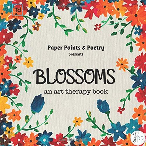 Blossoms : An Art Therapy Book