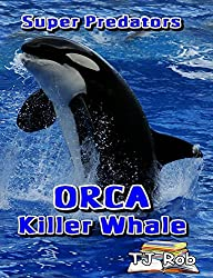Orca Killer Whale: (Age 6 and above) (Super Predators)