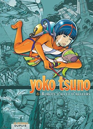 Intégrale Yoko Tsuno T06 Robots d'Ici et d'Ailleurs par Leloup
