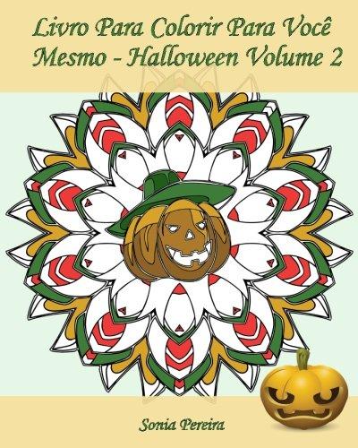 ara Você Mesmo - Halloween - Volume 2: 25 páginas para colorir para comemorar o Dia das Bruxas! (Desenho Para Colorir Halloween)