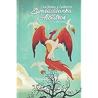 La Fenice e l'Albatros: Terza parte: Zümrüdüanka Ile Albatro: 3