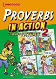 Proverbs in Action Through Pictures 2