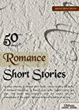 50 Romance Short Stories - SELECTED SHORTS COLLECTION (English Edition)