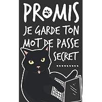 Carnet de Mots de Passe: Humour de Chat   Répertoire Petit Format avec Index Alphabétique pour Garder en Sécurité…