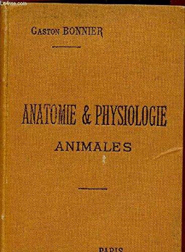 ANATOMIE ET PHYSILOGIE ANIMALES / ETUDE SPECIALE DE L'HOMME - LES ORGANES ET LEURS FONCTIONS - DANS LA SERIE ANIMALE / 25è EDITION REVUE ET CORRIGEE.