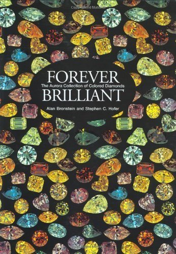 Forever Brilliant : The Aurora Collection of Colored Diamonds by Alan Bronstein (2000-08-10)