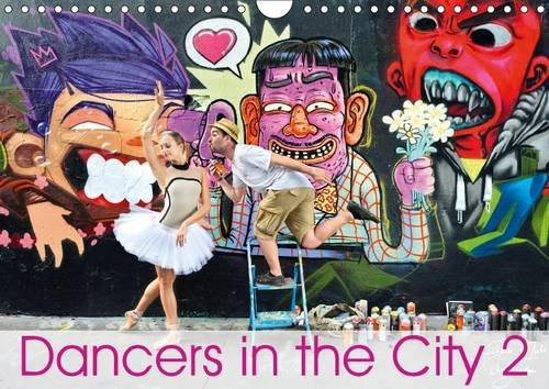 Dancers in the City 2 L'Oeil et le Mouvement (Wall Calendar 2016 DIN A4 Landscape): When ballerinas perform their beautiful art in the city, magic and ... (Monthly calendar, 14 pages) (Calvendo Art)