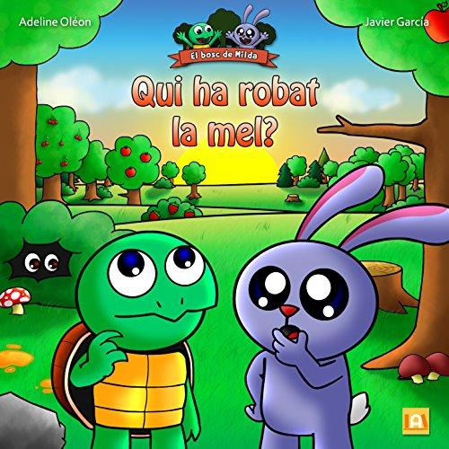 Qui ha robat la mel?: (Conte infantil) (El bosc de Milda Book 1) (Catalan Edition) por Javi García