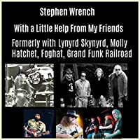 With a Little Help From My Friends formerly with Lynyrd Skynyrd, Molly Hatchet, Foghat, Grand Funk Railroad
