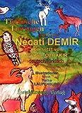 Türkische Tiersagen: Sieben türkische Sagen für Kinder in zwei Sprachen (Sagen für Kinder aus der Türkei / Türkische Sagen in deutscher und türkischer Sprache) - Necati Demir