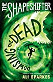 The Shapeshifter 4: Dowsing the Dead
