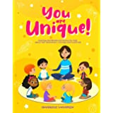 YOU ARE UNIQUE: Exciting and Wonderful Stories for Kids about Self-Awareness, Courage and Gratitude