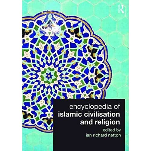 [(Encyclopedia of Islamic Civilisation and Religion)] [Edited by Ian Richard Netton] published on (October, 2009)