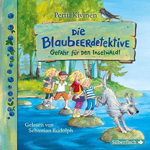 Gefahr für den Inselwald!: 2 CDs (Die Blaubeerdetektive, Band 1)