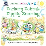 Zachary Zebra's Zippity Zooming (Animal Antics A to Z)