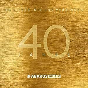 40 Jahre ABAKUS Musik - 40 Lieder, die uns verbinden: Musik Album auf Doppel-CD
