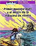 Primer maestre Mutt y el motin de la maquina de viento (a la Orilla del Viento) by Vivian French (2003-12-31)