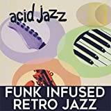 Acid Jazz: Funk Infused Retro Jazz
