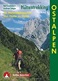 Hüttentrekking Bd.1: Ostalpen. 32 Mehrtagestouren von Hütte zu Hütte (Rother Selection) - Ralf Gantzhorn, Andreas Seeger