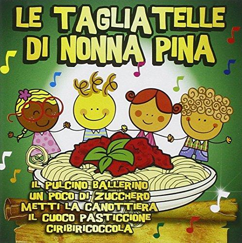 Le Tagliatelle Di Nonna Pina (Il Pulcino Ballerino)