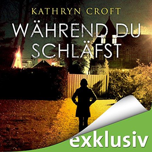 Buchseite und Rezensionen zu 'Während du schläfst' von Kathryn Croft